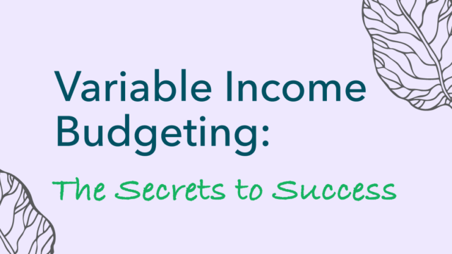 graphic design of title, the two secrets to budgeting variable income